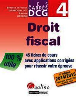 Les Carrés DCG 4 - Droit fiscal 2014-2015 - 5e édition