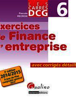 Les Carrés DCG 6 - Exercices de finance d'entreprise 2014-2015 - 3e édition
