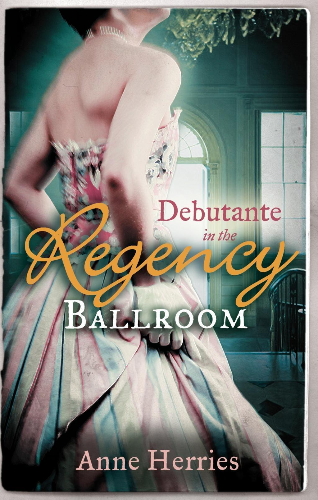 Debutante in the Regency Ballroom: A Country Miss in Hanover Square / An Innocent Debutante in Hanover Square (Mills & Boon M&B) (A Season in Town, Book 1)
