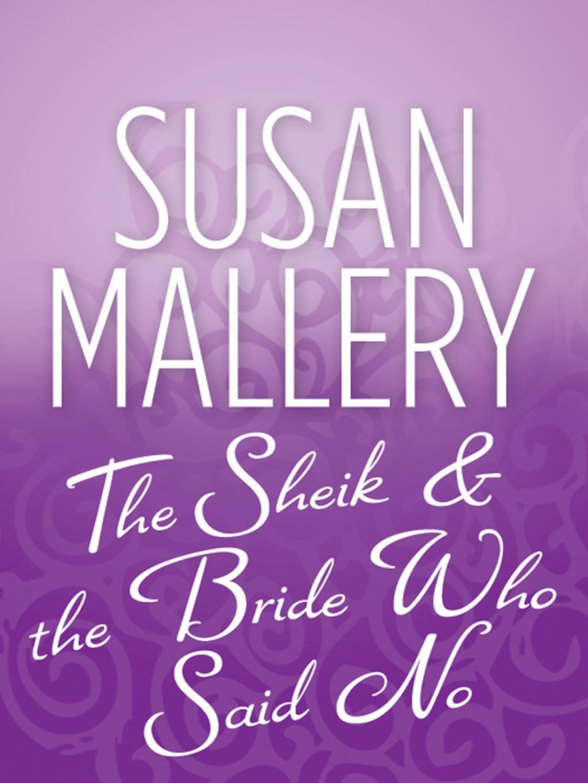 The Sheik & the Bride Who Said No (Mills & Boon M&B)