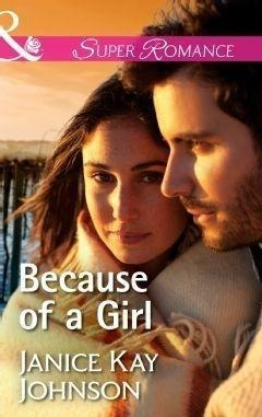 Because Of A Girl (Mills & Boon Superromance)