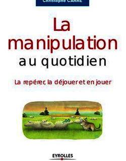La manipulation au quotidien
