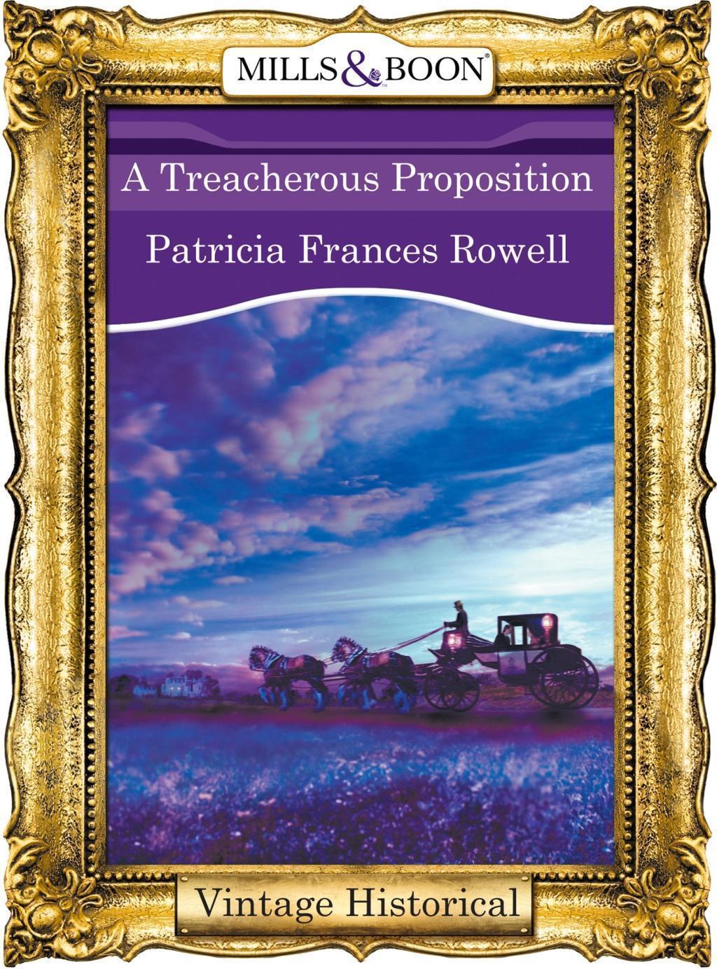 A Treacherous Proposition (Mills & Boon Historical)