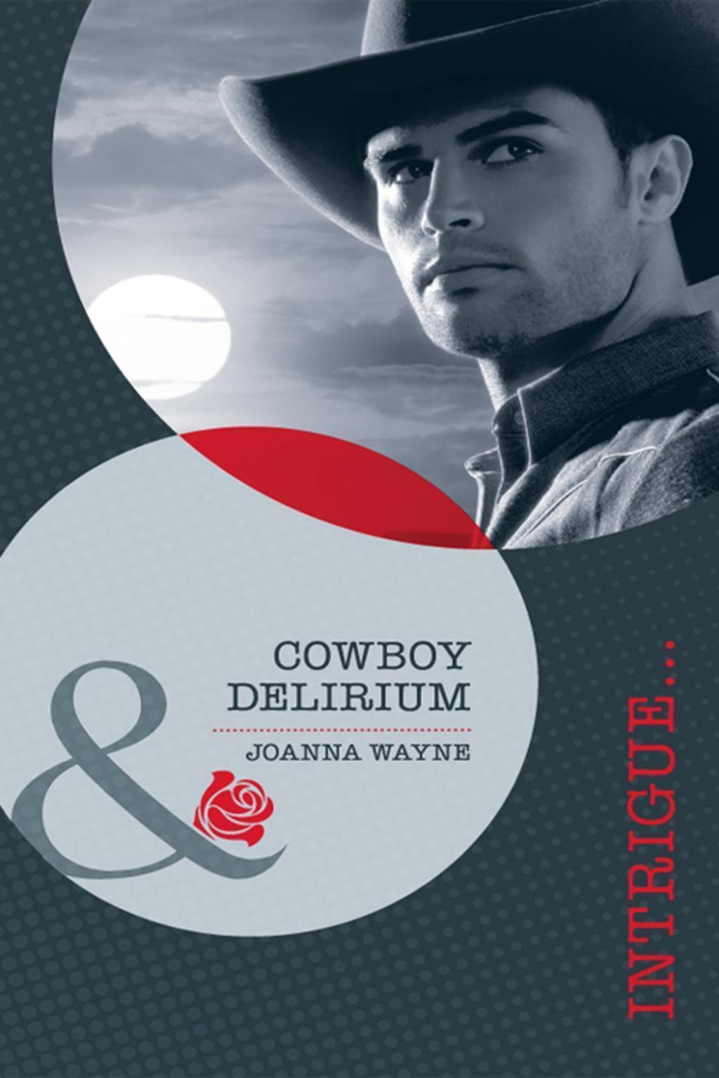 Cowboy Delirium (Mills & Boon Intrigue)