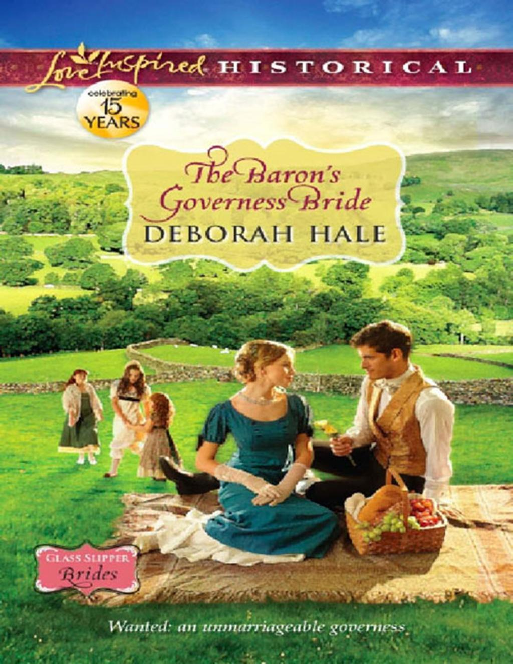 The Baron's Governess Bride (Mills & Boon Love Inspired Historical) (Glass Slipper Brides, Book 2)