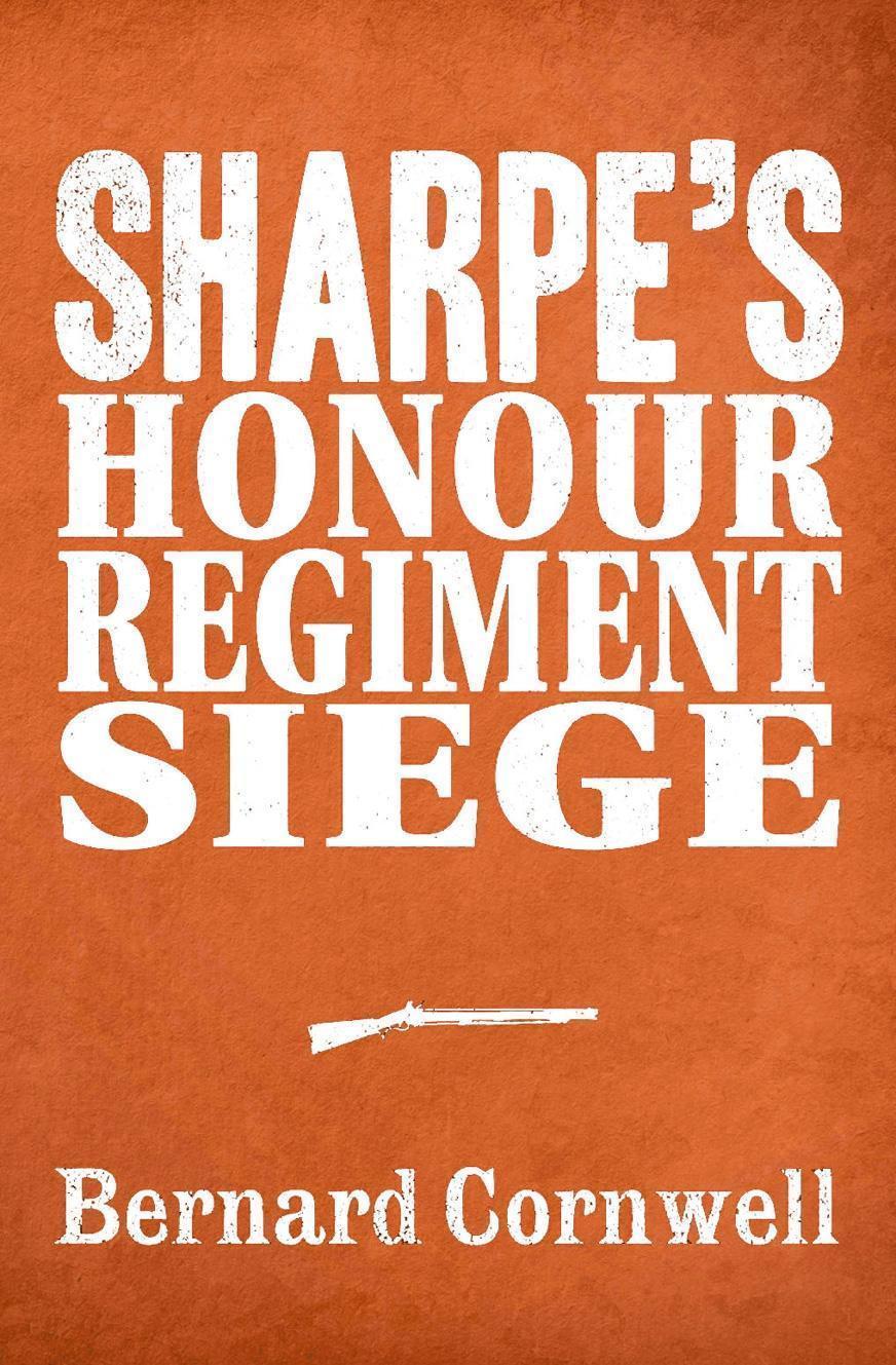 Sharpe 3-Book Collection 6: Sharpe's Honour, Sharpe's Regiment, Sharpe's Siege