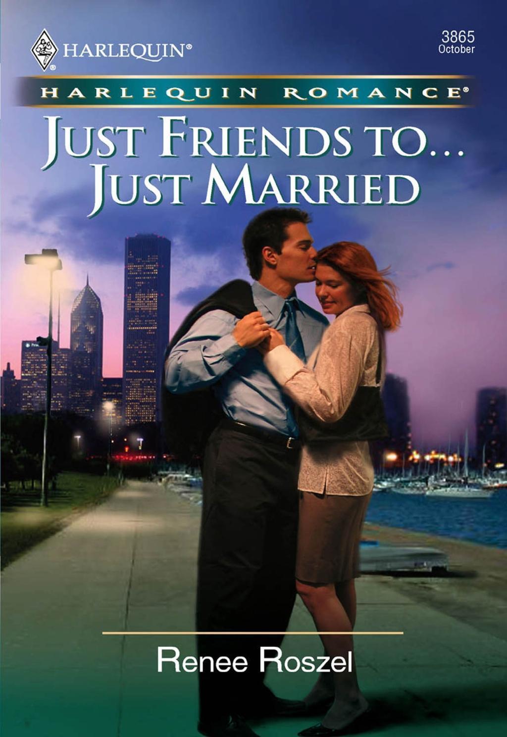 Just Friends To . . . Just Married (Mills & Boon Cherish)