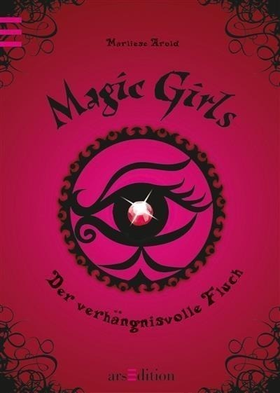 Magic Girls 01. Der verhängnisvolle Fluch