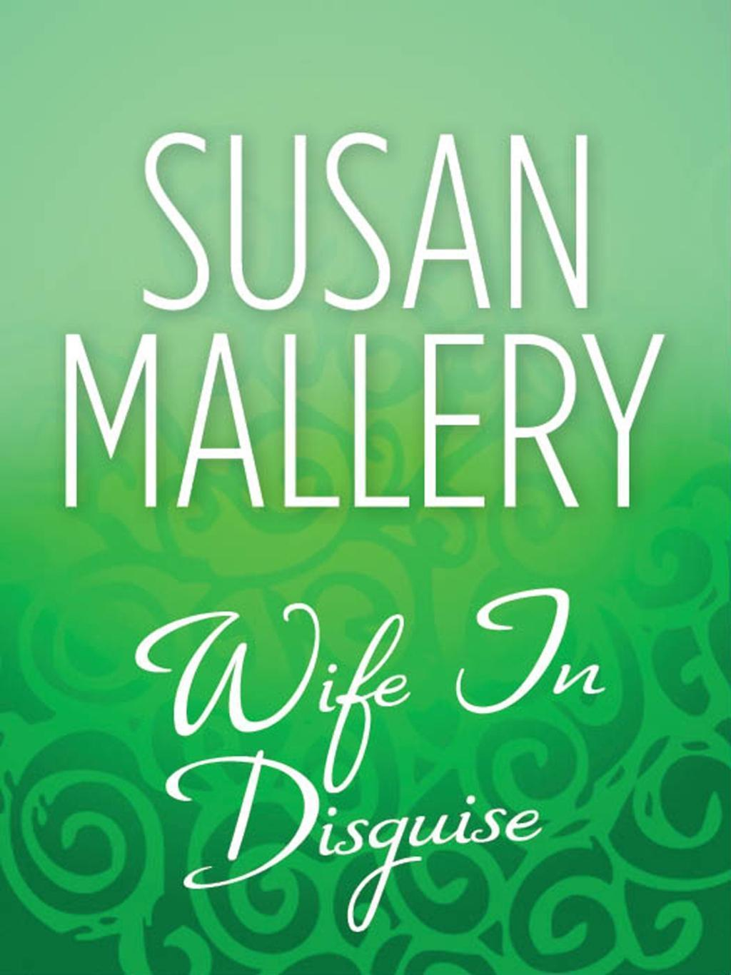 Wife In Disguise (Mills & Boon M&B)