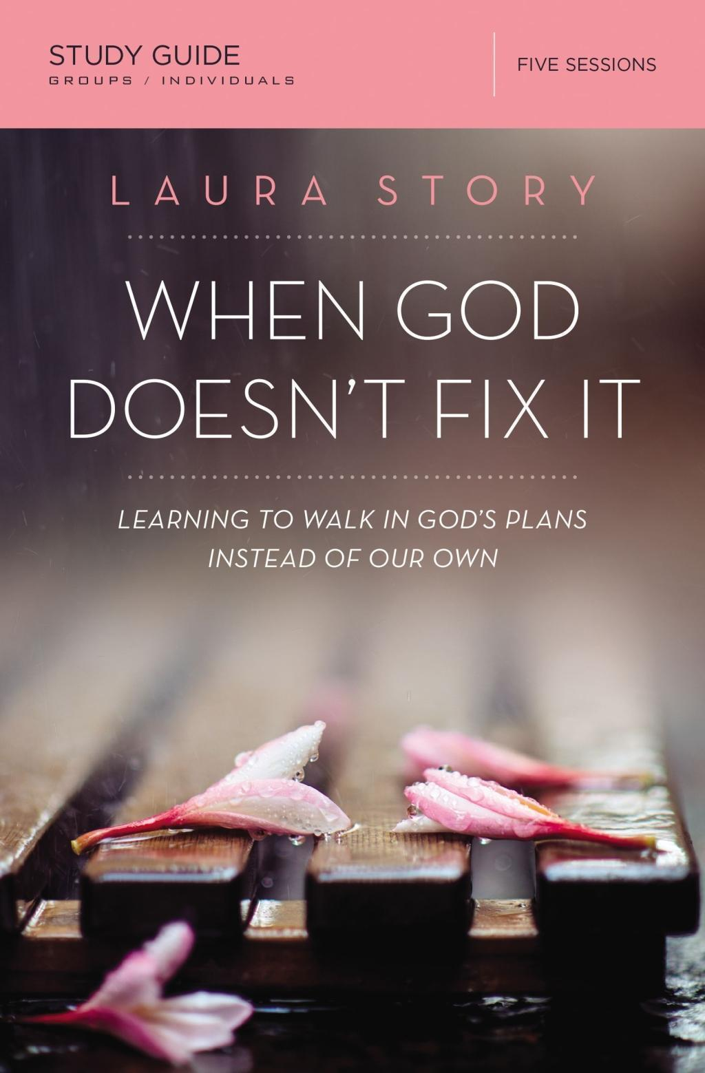 When God Doesn't Fix It Study Guide
