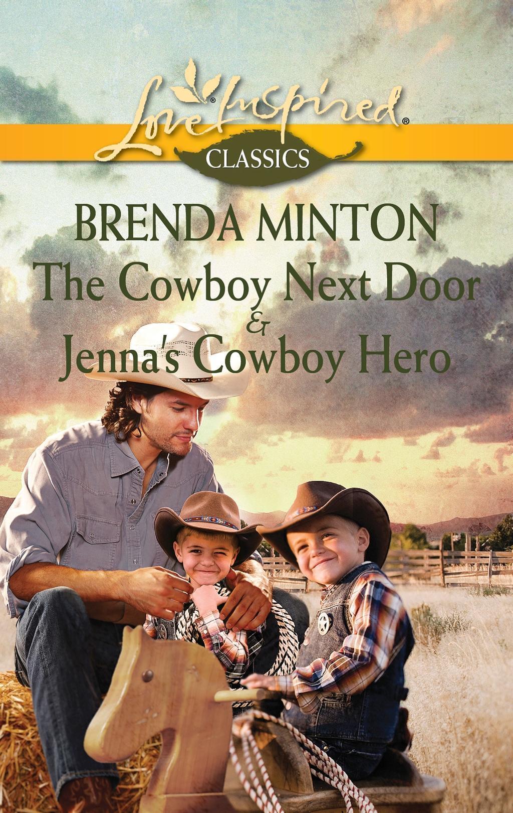 The Cowboy Next Door & Jenna's Cowboy Hero: The Cowboy Next Door / Jenna's Cowboy Hero (Mills & Boon M&B)