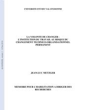LA VOLONTE DE CHANGER - L'INSTITUTION DU TRAVAIL AU RISQUE DU CHANGEMENT TECHNICO-ORGANISATIONNEL PERMANENT