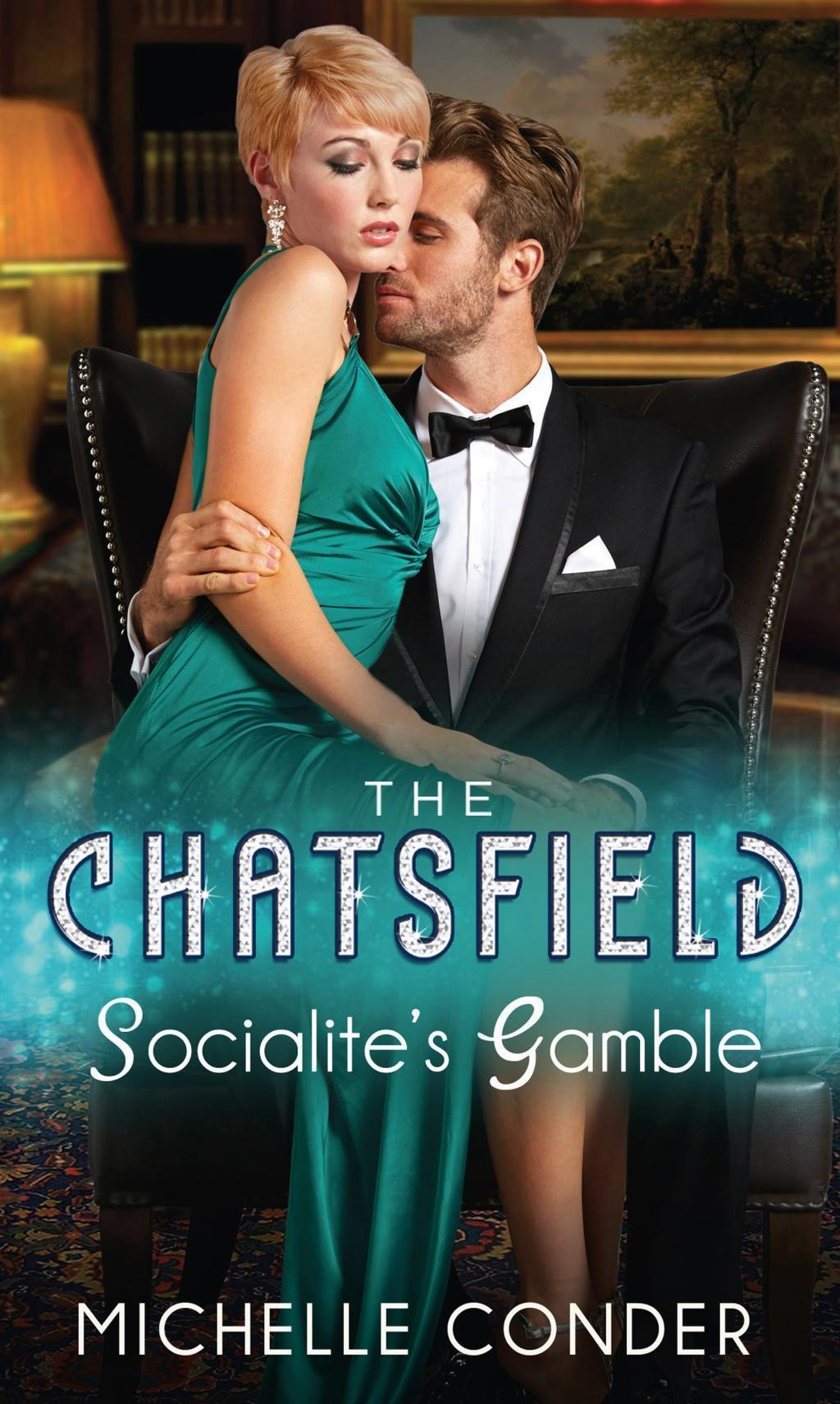 Socialite's Gamble (Mills & Boon M&B) (The Chatsfield, Book 3)