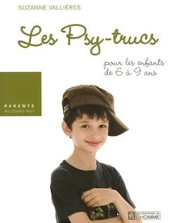 LES PSY-TRUCS POUR ENFANTS 6 A 9 ANS