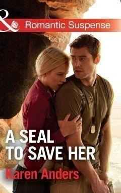 A Seal To Save Her (Mills & Boon Romantic Suspense) (To Protect and Serve, Book 5)