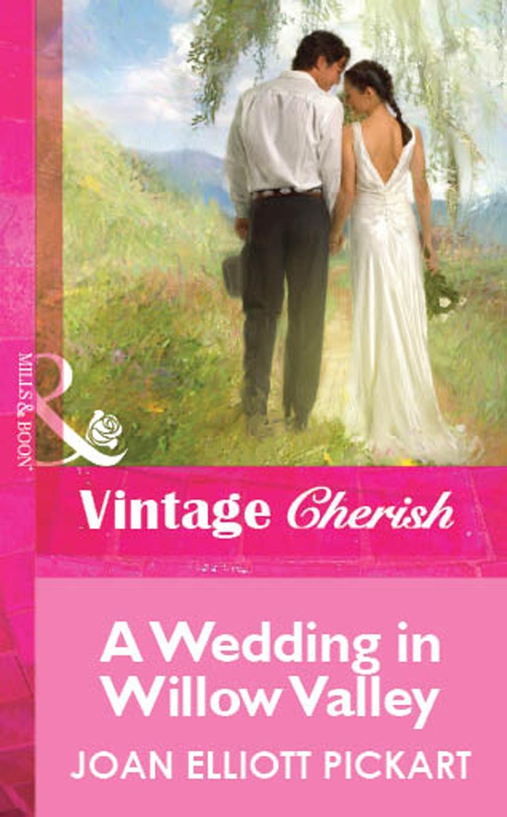 A Wedding In Willow Valley (Mills & Boon Vintage Cherish)