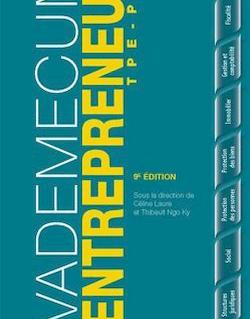 Vademecum de l'entrepreneur TPE-PME - 9e édition