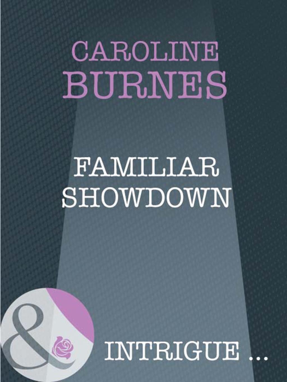 Familiar Showdown (Mills & Boon Intrigue) (Fear Familiar, Book 22)