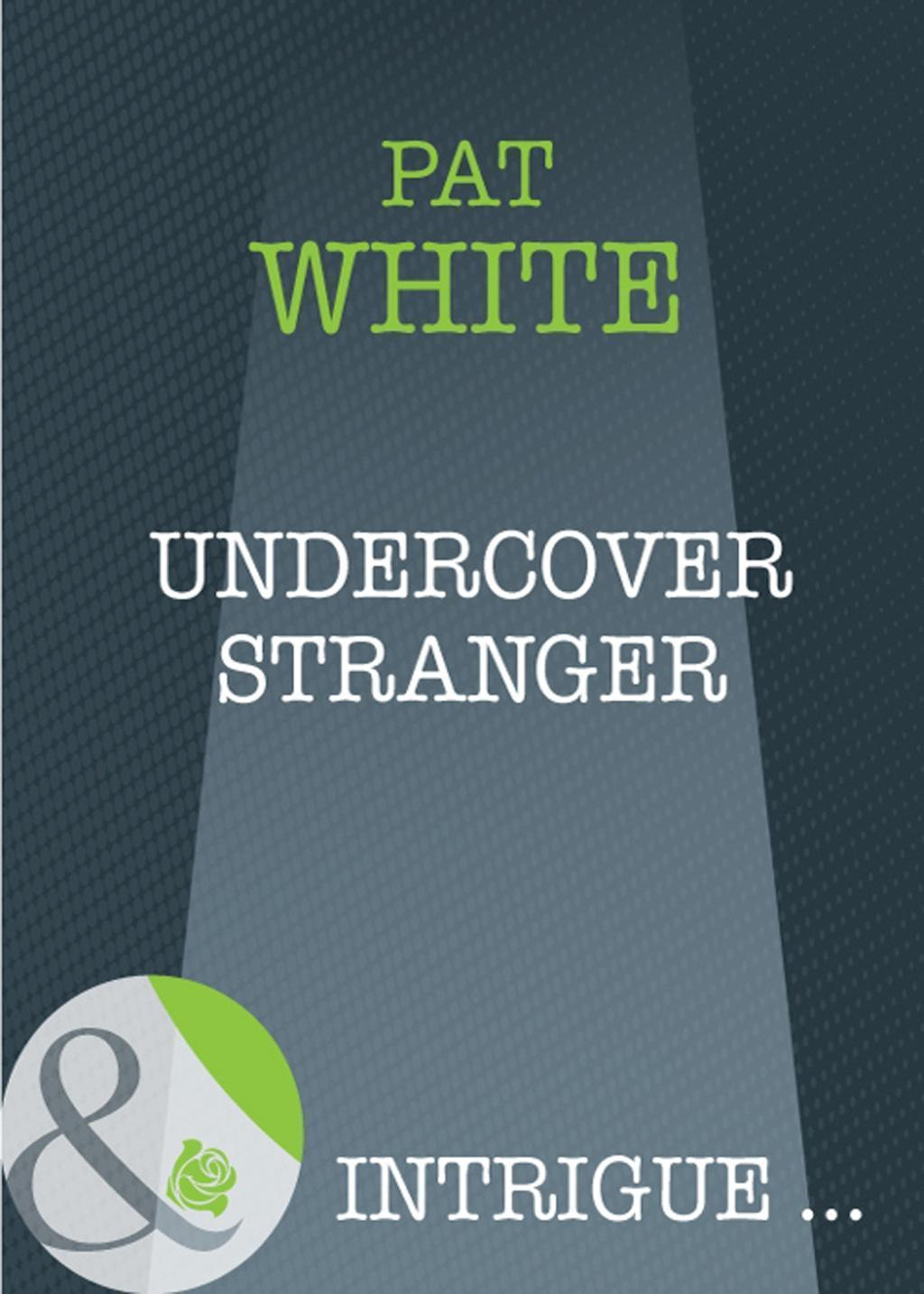 Undercover Stranger (Mills & Boon Intrigue) (Assignment: The Girl Next Door, Book 1)
