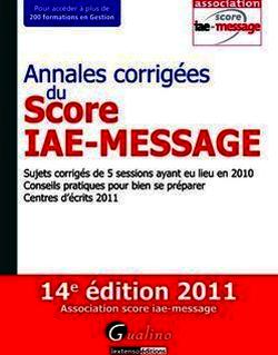 Annales corrigées du Score IAE-Message 2011 - 14e édition