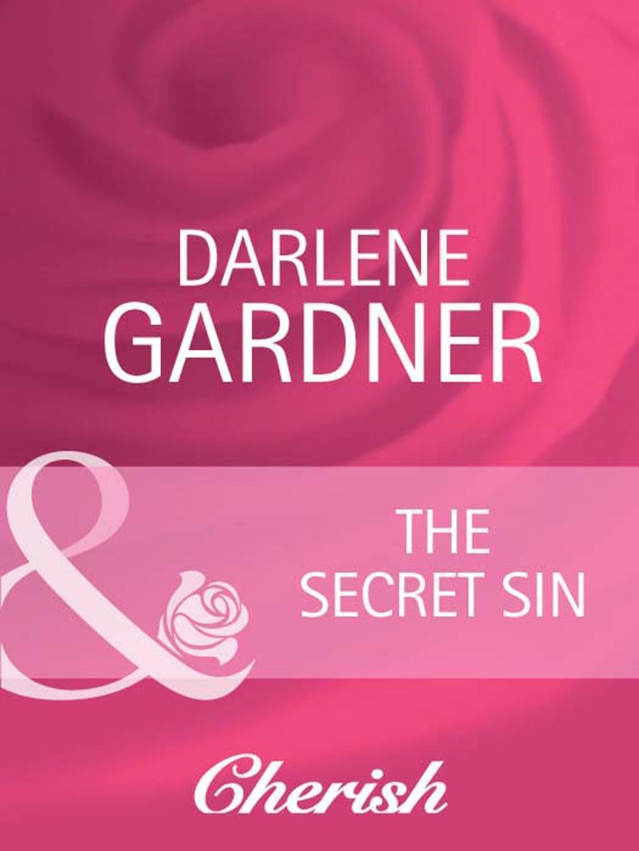 The Secret Sin (Mills & Boon Cherish) (Return to Indigo Springs, Book 3)