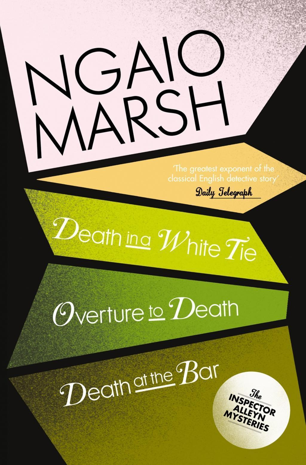 Inspector Alleyn 3-Book Collection 3: Death in a White Tie, Overture to Death, Death at the Bar