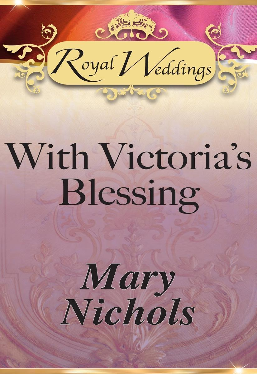 With Victoria's Blessing (Mills & Boon)