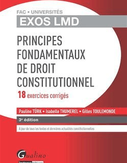 Exos LMD - Principes fondamentaux de droit constitutionnel - 3e édition
