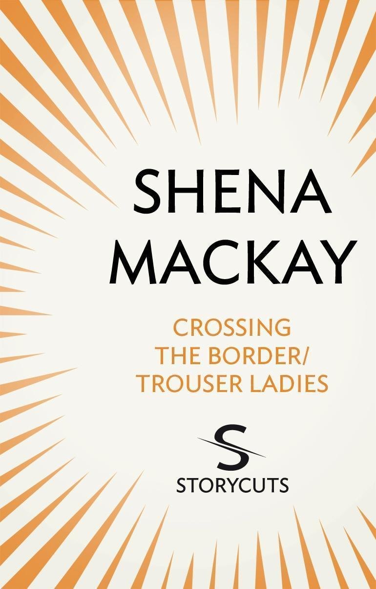 Crossing the Border / Trouser Ladies (Storycuts)