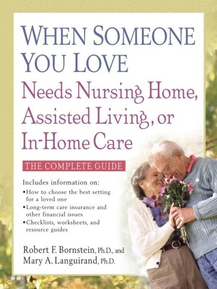 When Someone You Love Needs Nursing Home, Assisted Living, or In-Home Care