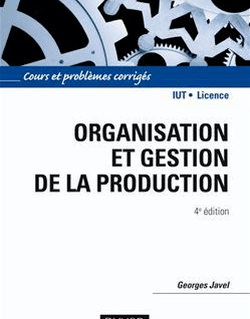 Organisation et gestion de la production - 4e édition