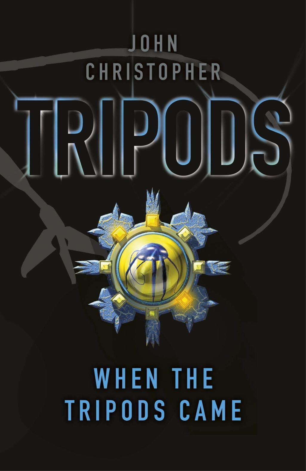 Tripods: When the Tripods Came