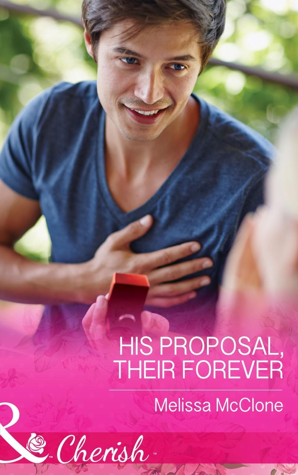 His Proposal, Their Forever (Mills & Boon Cherish) (The Coles of Haley's Bay, Book 1)