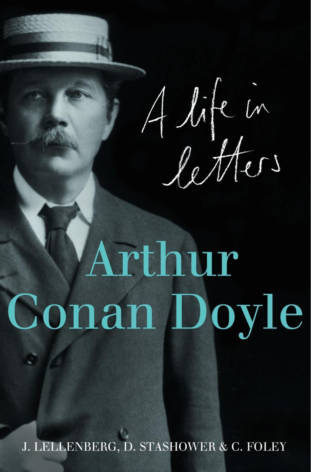 Arthur Conan Doyle: A Life in Letters