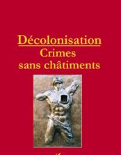 Décolonisation : crimes sans châtiments