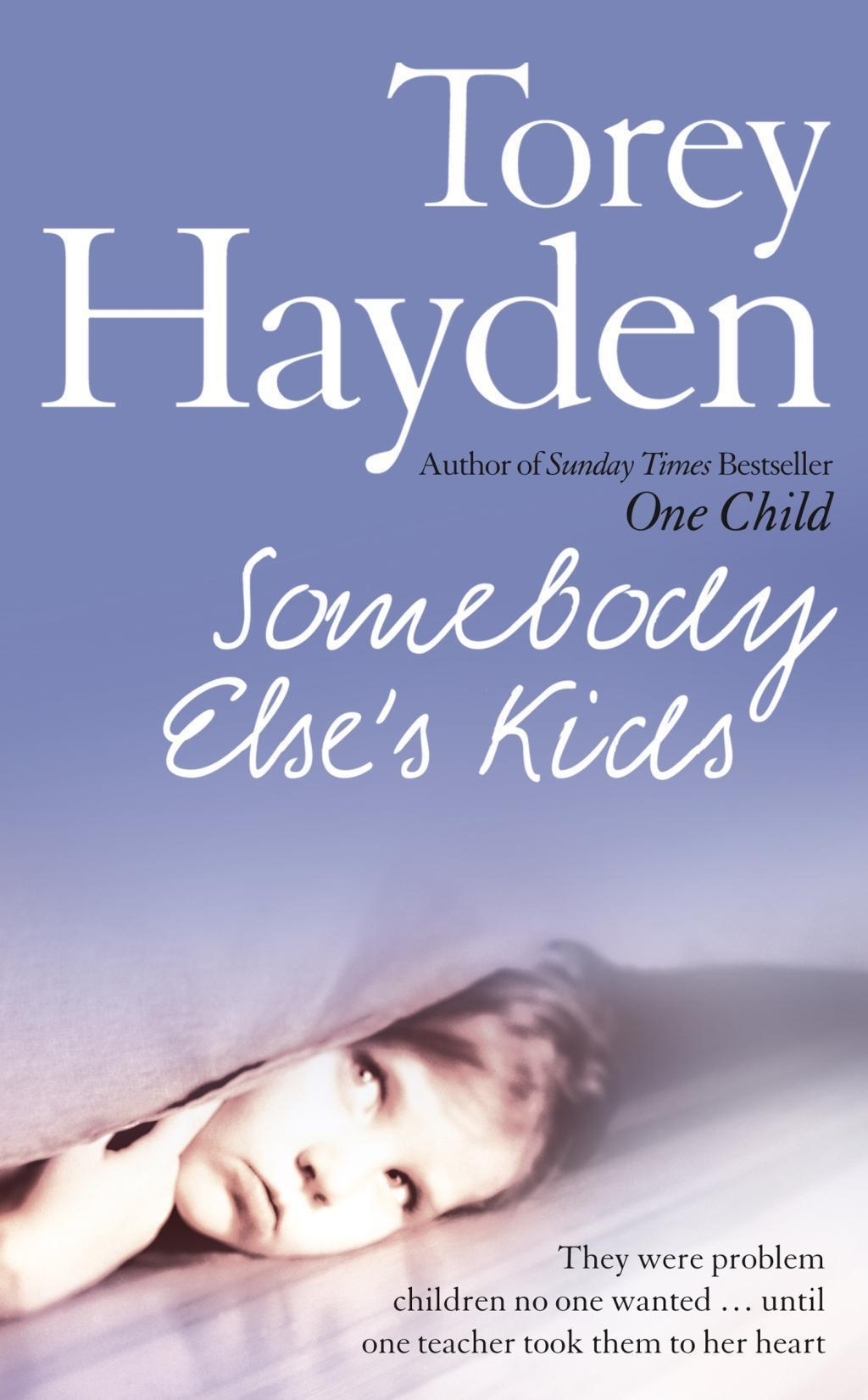 Somebody Else's Kids: They were problem children no one wanted ... until one teacher took them to her heart