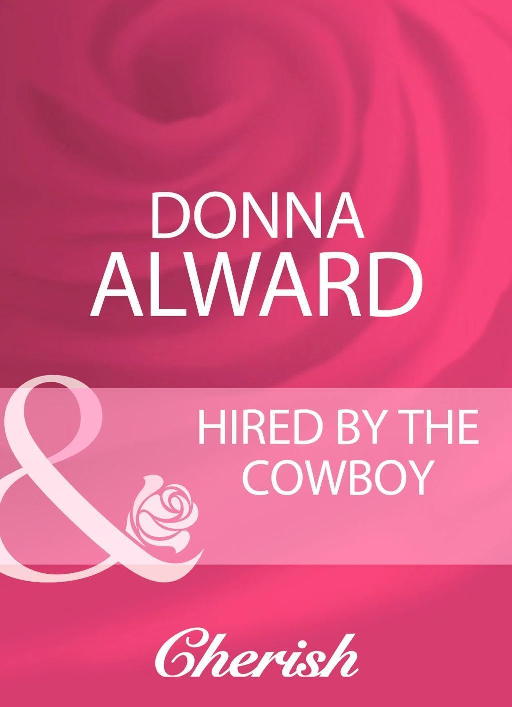 Hired By The Cowboy (Mills & Boon Cherish)