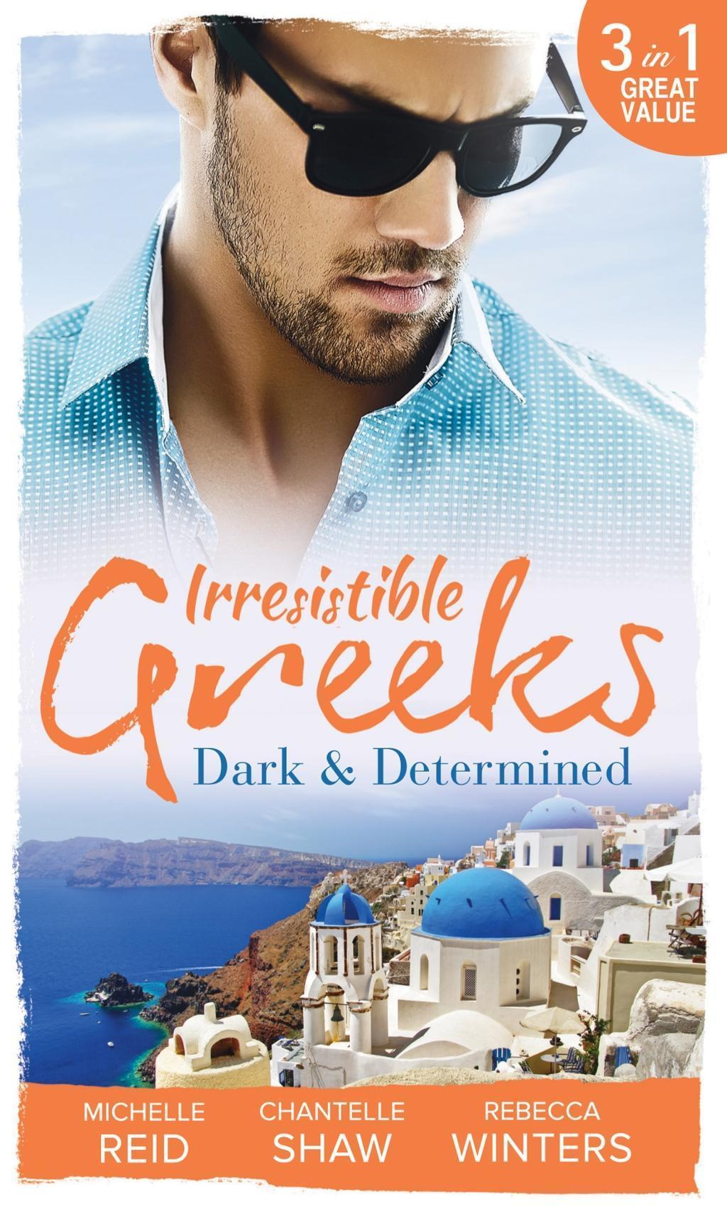 Irresistible Greeks: Dark and Determined: The Kanellis Scandal / The Greek's Acquisition / Along Came Twins... (Mills & Boon M&B)