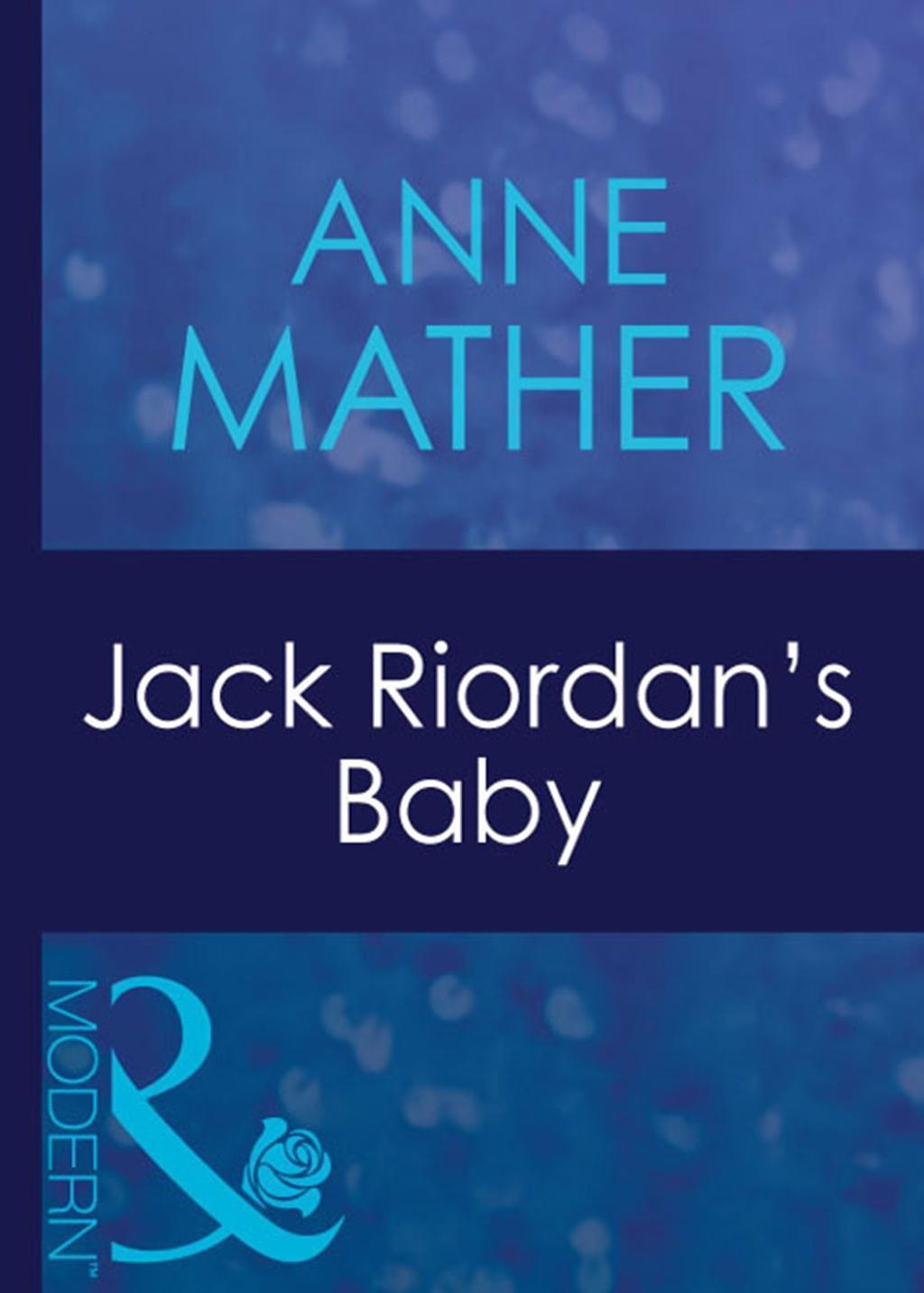 Jack Riordan's Baby (Mills & Boon Modern) (Wedlocked!, Book 55)