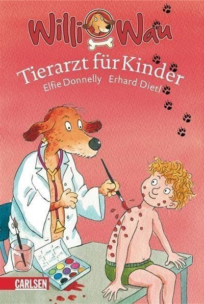 Willi Wau, Band 1: Willi Wau - Tierarzt für Kinder