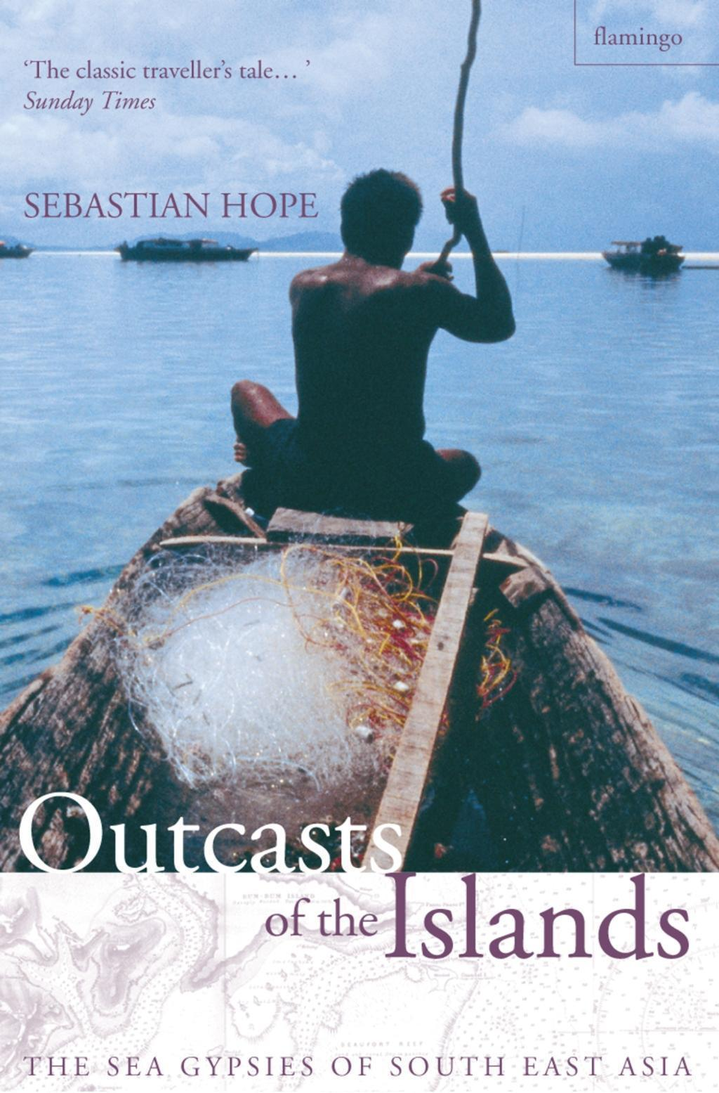 Outcasts of the Islands: The Sea Gypsies of South East Asia (Text Only)