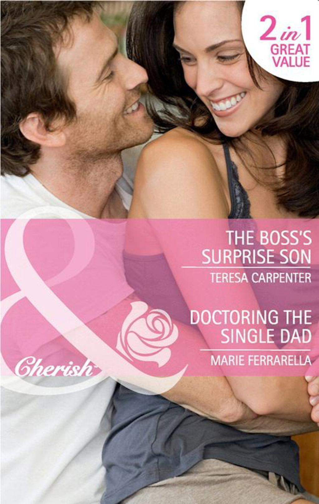 The Boss's Surprise Son / Doctoring the Single Dad: The Boss's Surprise Son / Doctoring the Single Dad (Mills & Boon Cherish)