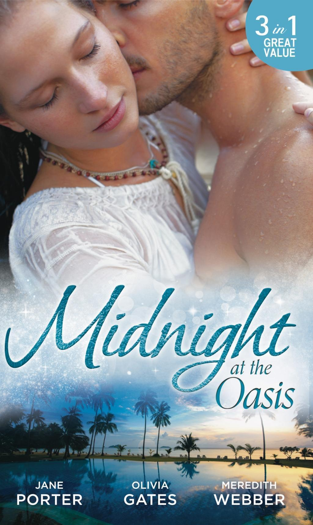 Midnight at the Oasis: His Majesty's Mistake / To Tempt a Sheikh / Sheikh, Children's Doctor...Husband (Mills & Boon M&B)