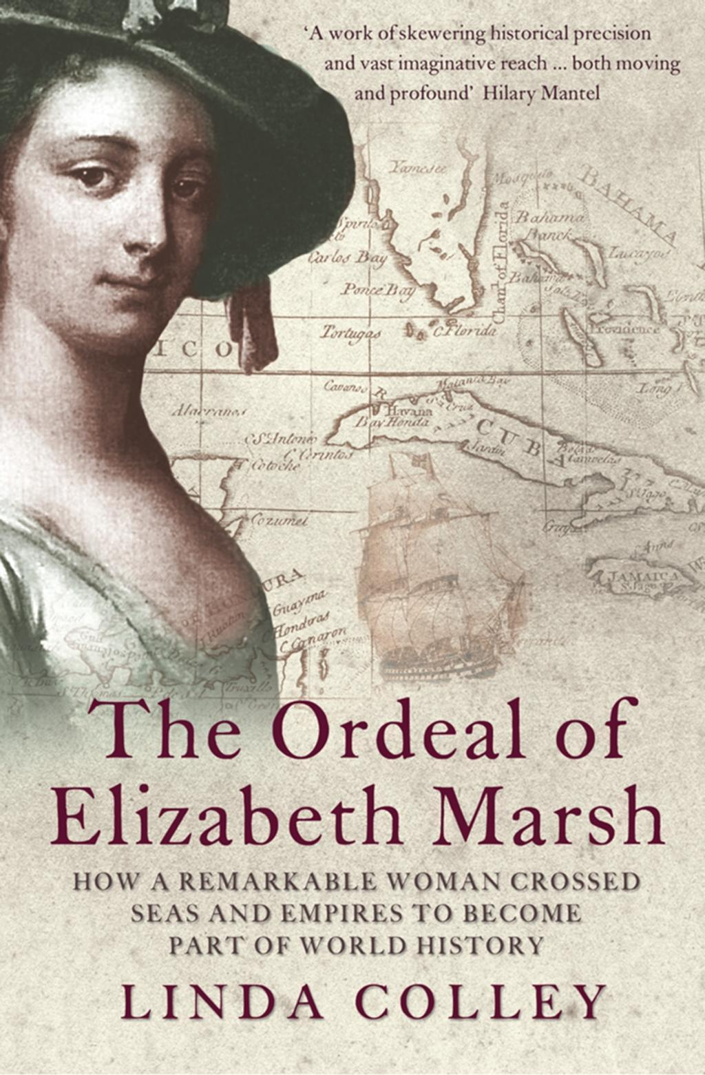 The Ordeal of Elizabeth Marsh: How a Remarkable Woman Crossed Seas and Empires to Become Part of World History (Text Only)