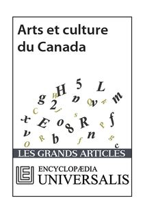 Arts et culture du Canada (Les Grands Articles d'Universalis)