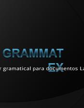 Presentacion GrammaTeX: corrector gramatical para documentos LaTeX