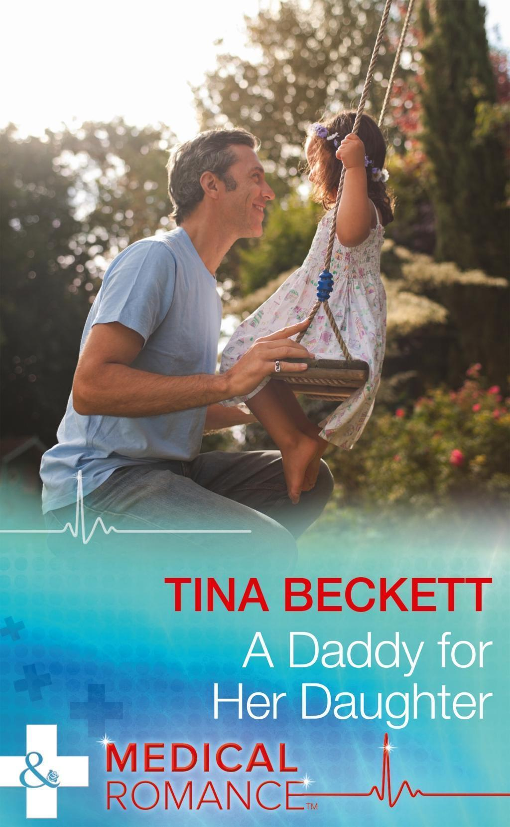 A Daddy For Her Daughter (Mills & Boon Medical)