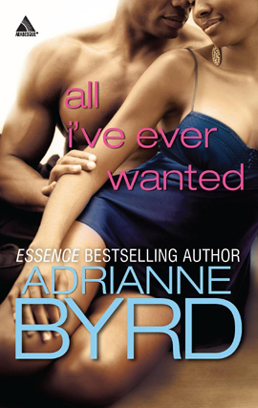 All I've Ever Wanted (Mills & Boon Kimani Arabesque)