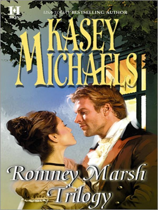 Romney Marsh Trilogy: A Gentleman by Any Other Name / The Dangerous Debutante / Beware of Virtuous Women (Mills & Boon M&B)