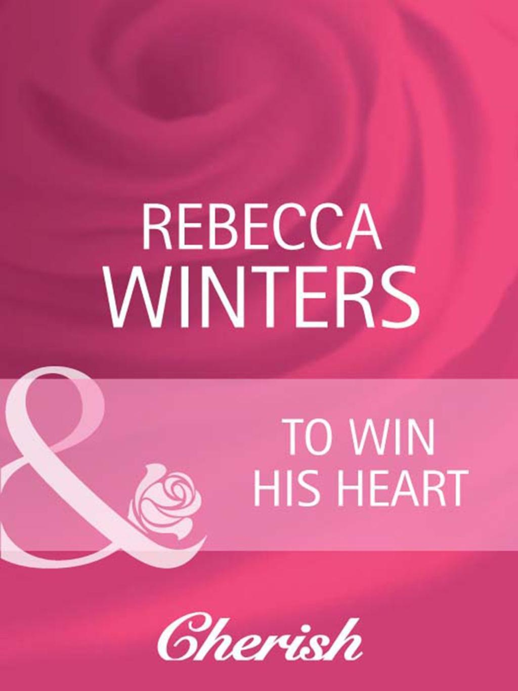 To Win His Heart (Mills & Boon Cherish) (The Husband Fund, Book 2)